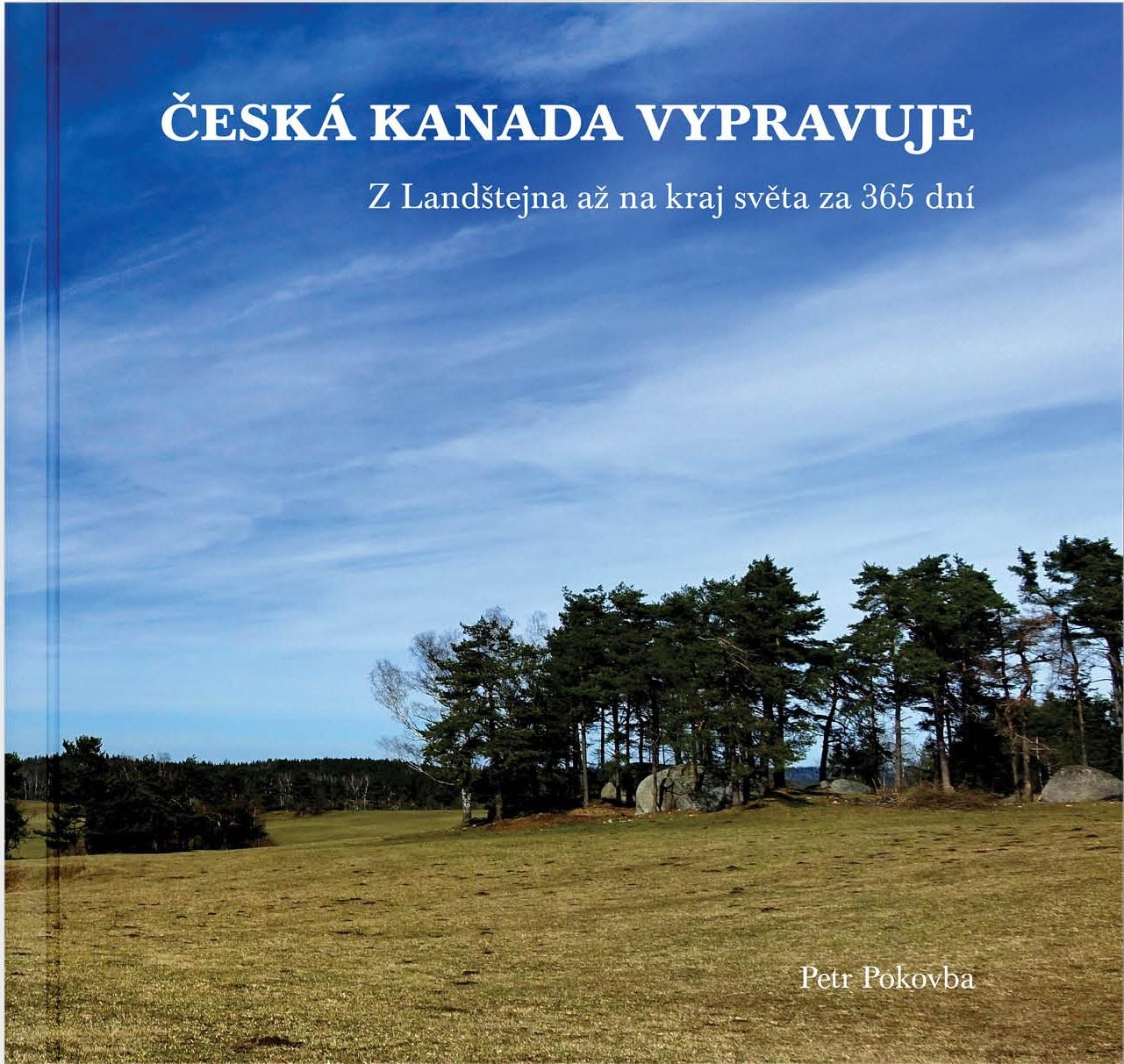 Česká Kanada vypravuje - Z Landštejna až na kraj světa za 365 dní i