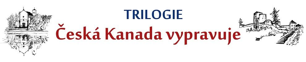 Trilogie Česká Kanada vypravuje